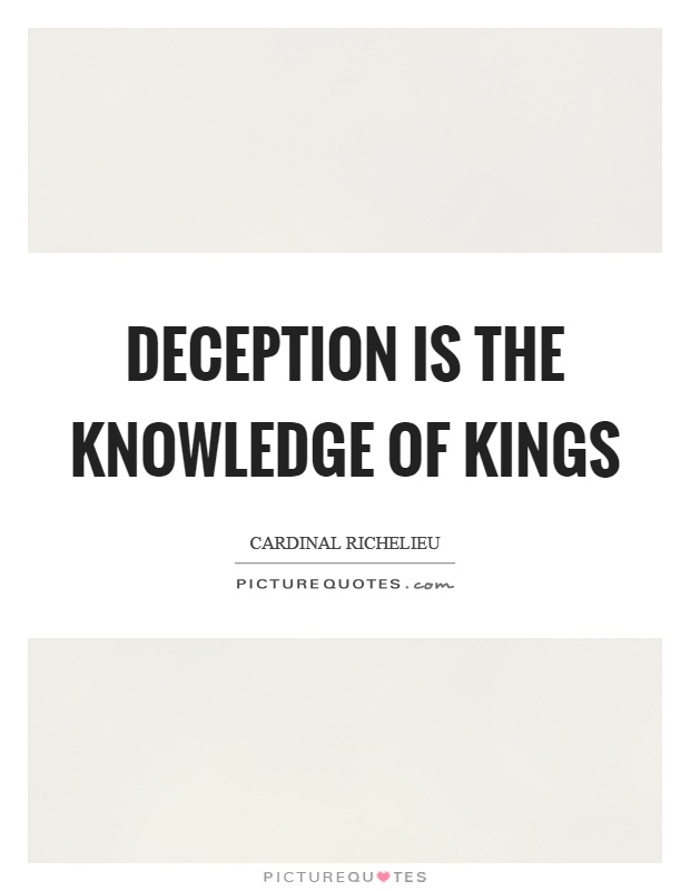 Deception is the knowledge of kings Picture Quote #1