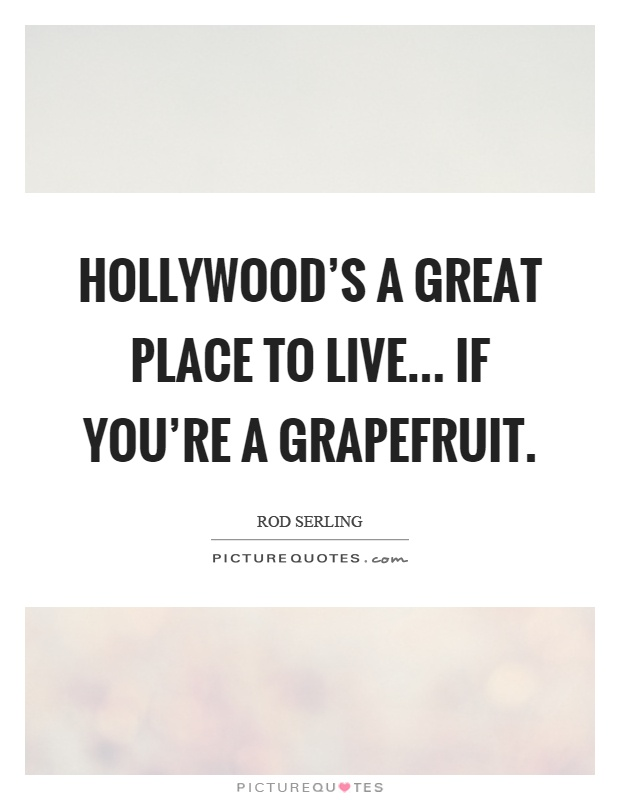 Hollywood 39 s a great place to live if you 39 re a for Good place to live