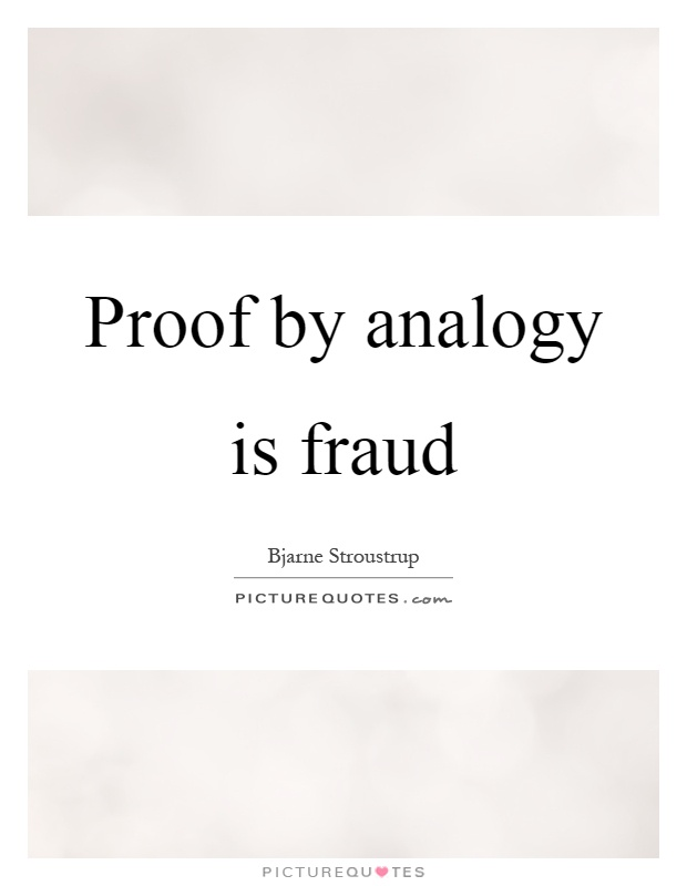 Proof by analogy is fraud Picture Quote #1