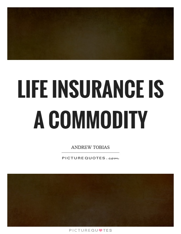 Life insurance is a commodity Picture Quote #1