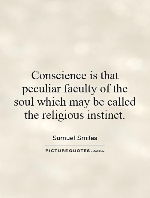 Conscience is that peculiar faculty of the soul which may be called the religious instinct Picture Quote #1