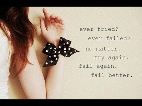 Ever tried? Ever failed? No matter. Try again. Fail again. Fail better Picture Quote #1