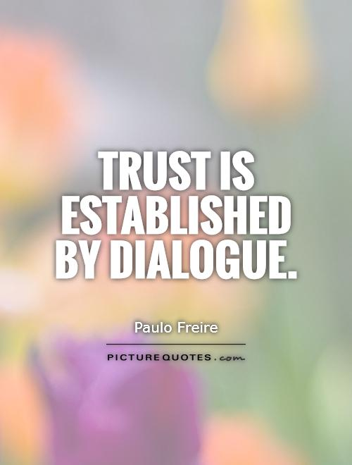 Trust is established by dialogue Picture Quote #1