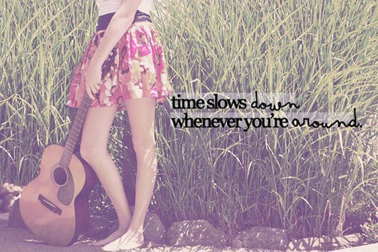 Time slows down whenever you're around Picture Quote #1