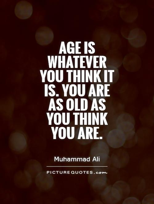 Age is whatever you think it is. You are as old as you think you are Picture Quote #1