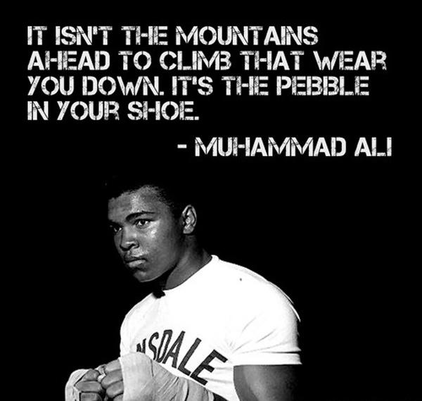It isn't the mountains ahead to climb that wear you out; it's the pebble in your shoe Picture Quote #2