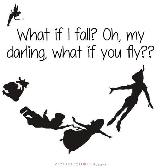 What if I fall? Oh, but my darling, what if you fly Picture Quote #2