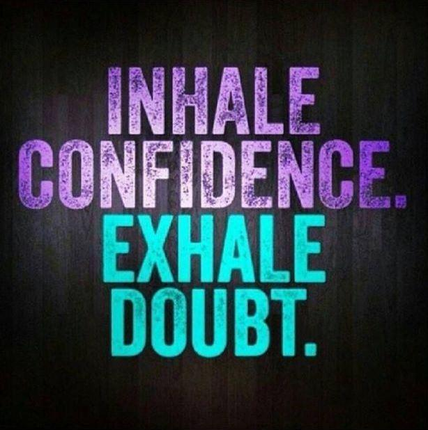 Inhale confidence. Exhale doubt Picture Quote #1