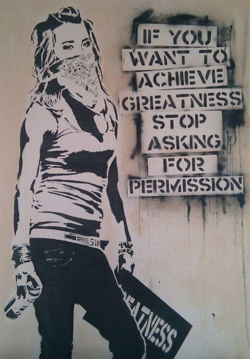 If you want to achieve greatness stop asking for permission Picture Quote #1