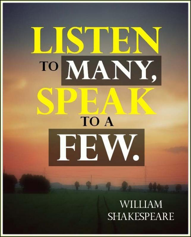 Listen to many, speak to a few Picture Quote #1