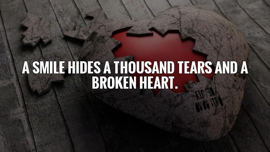 A smile hides a thousand tears and a broken heart Picture Quote #1