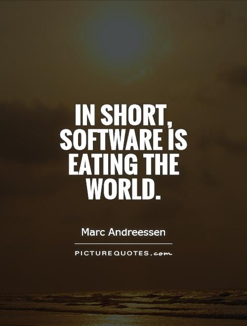In short, software is eating the world Picture Quote #1