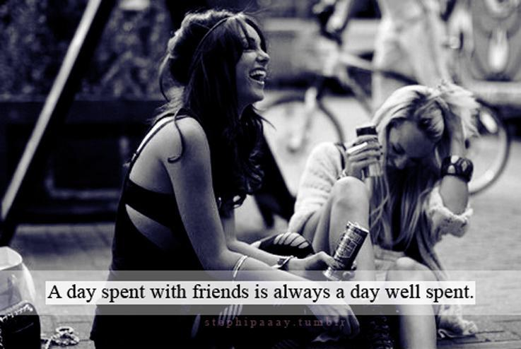 A day spent with friends is always a day well spent Picture Quote #1