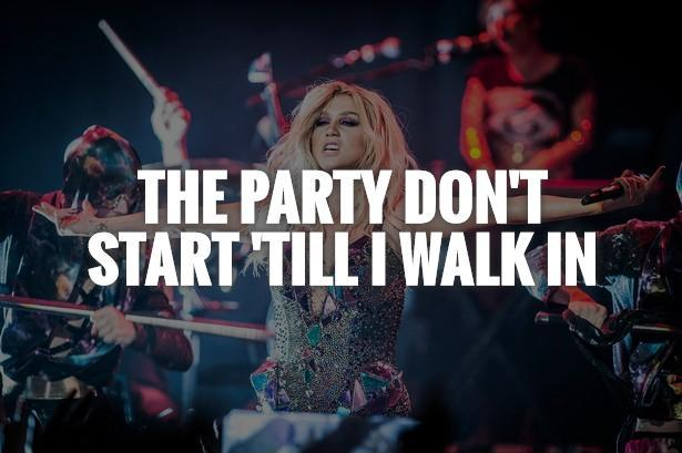 The party don't start 'till I walk in Picture Quote #1