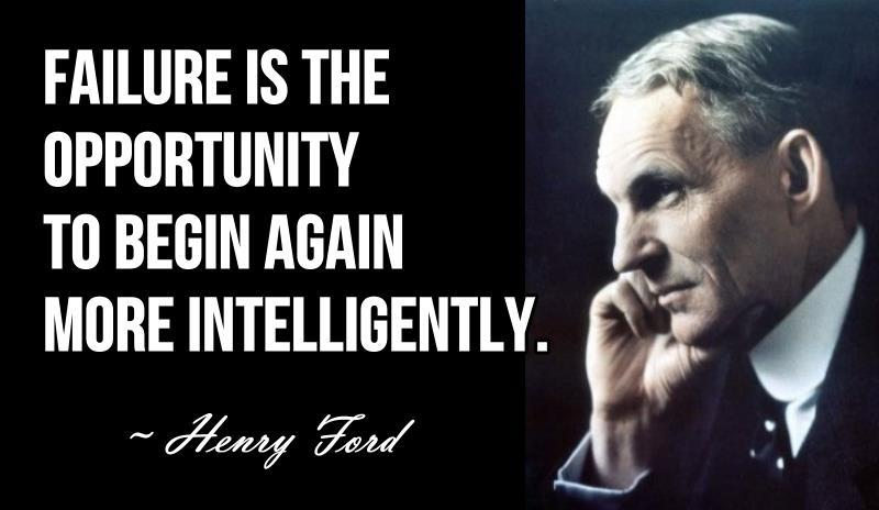 Failure is simply the opportunity to begin again, this time more intelligently. Picture Quote #3