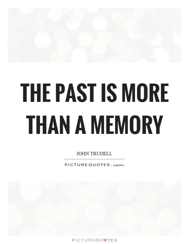 The past is more than a memory Picture Quote #1