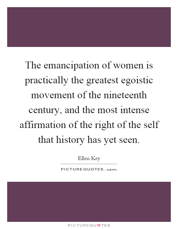 the emancipation of women Encyclopedia emancipation of women feminism is a social theory and political movement primarily informed and motivated by the experience of women while generally providing a critique of social relations, many proponents of feminism also focus on analyzing gender inequality and the.