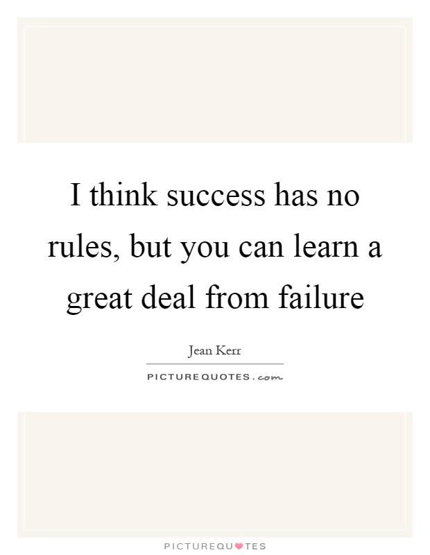 I think success has no rules, but you can learn a great deal from failure Picture Quote #1