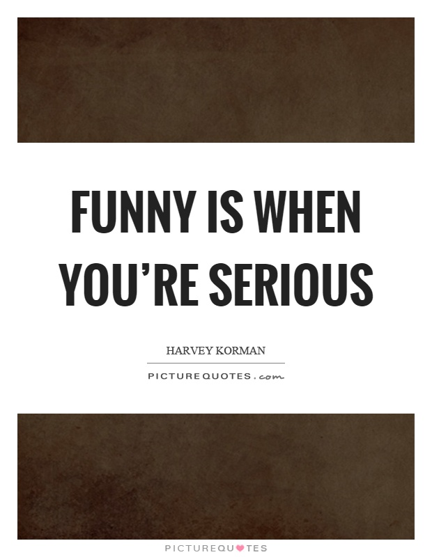 funny serious quotes