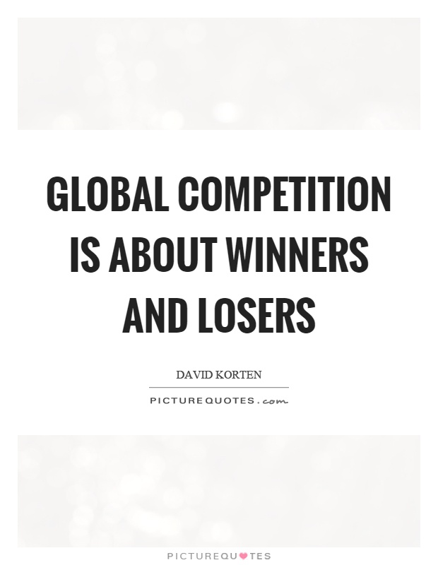 winners losers of globalization essay New york / heidelberg, 19 march 2014 winners and losers in globalization of world's economy, health and education almost impossible for poorer countries to escape poverty trap, researchers find.