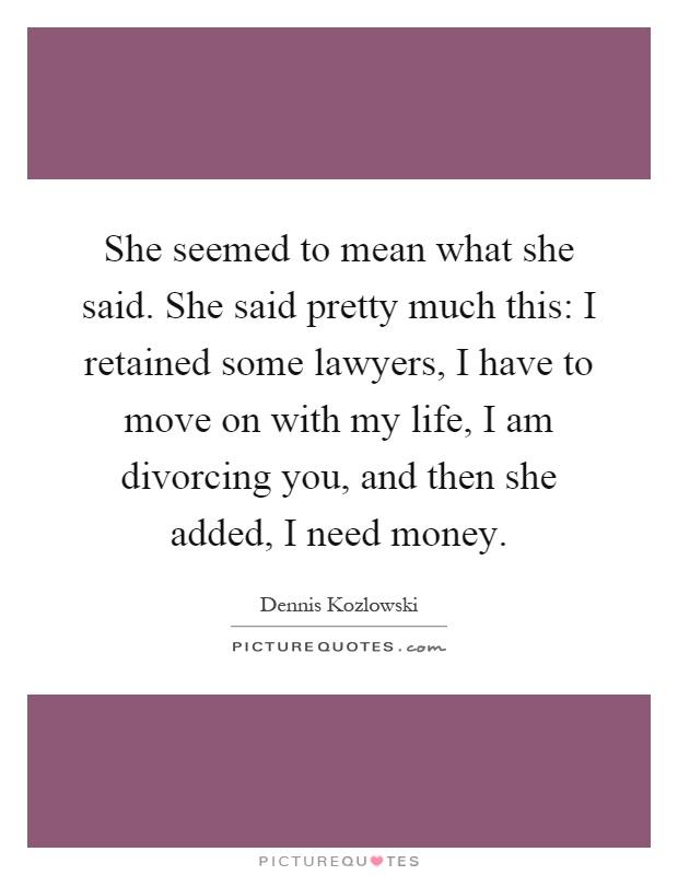 She Seemed To Mean What She Said. She Said Pretty Much