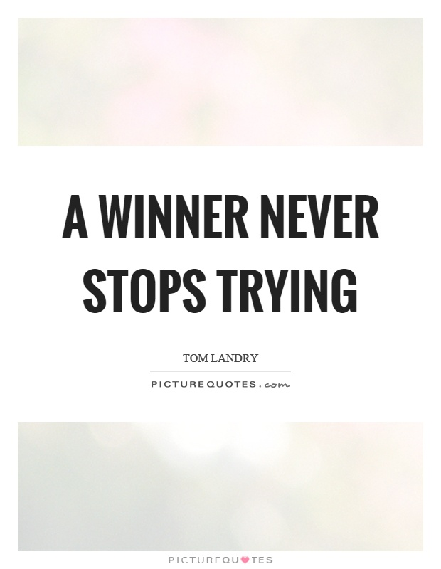 A winner never stops trying Picture Quote #1