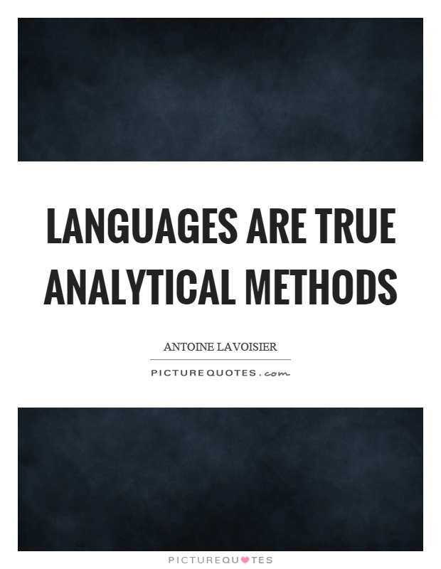 Languages are true analytical methods Picture Quote #1