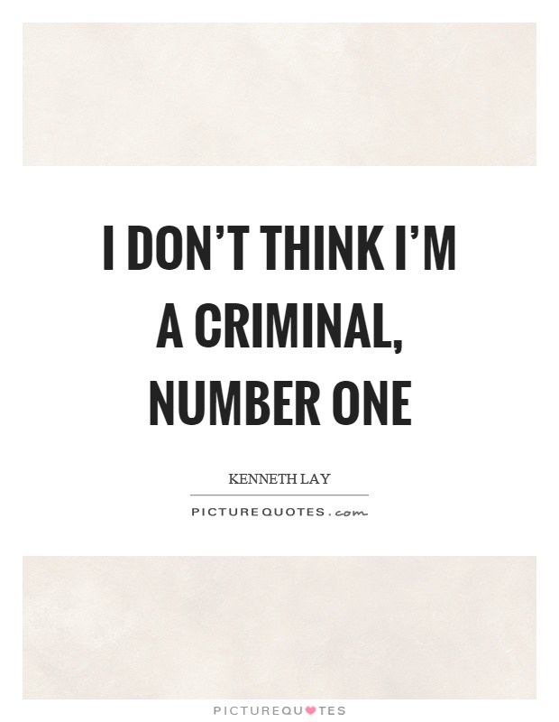 I don't think I'm a criminal, number one Picture Quote #1