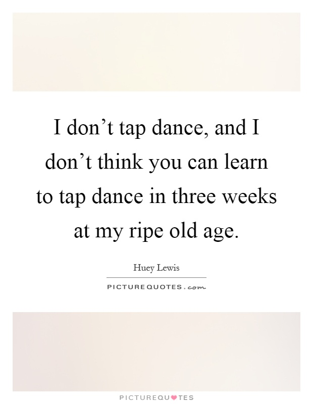 Tap Dance Quotes | Tap Dance Sayings | Tap Dance Picture Quotes
