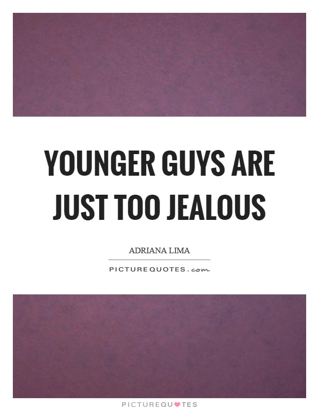 Quotes about dating younger guys
