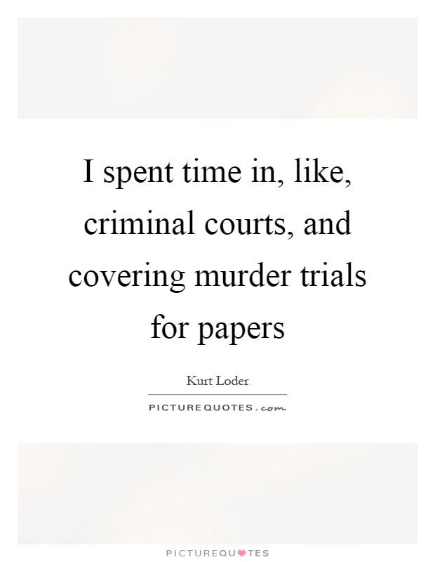 courts and trials essay Free criminal trial papers, essays, and research papers.