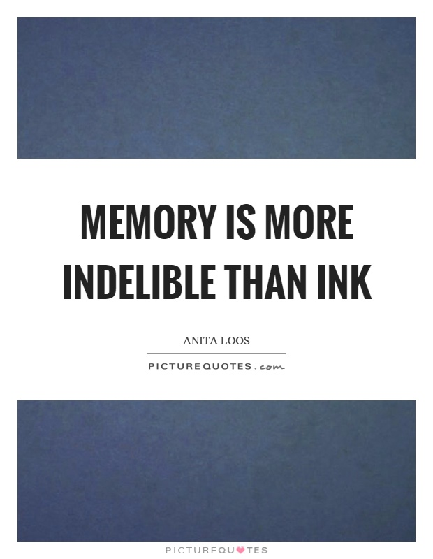 Memory is more indelible than ink Picture Quote #1