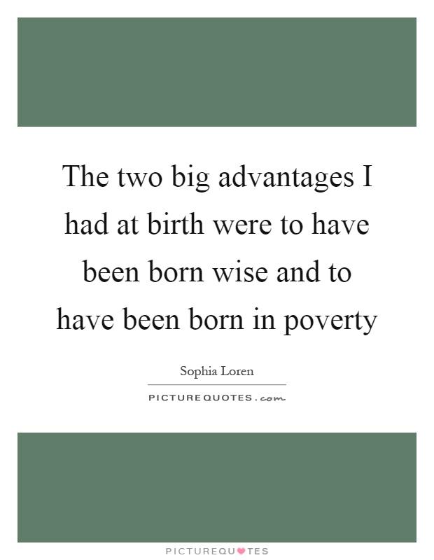 The two big advantages...