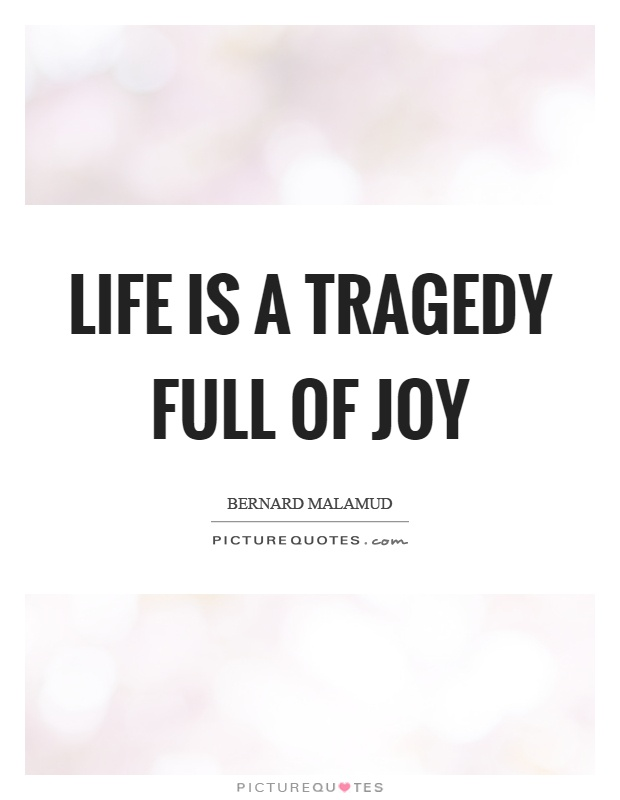 Life is a tragedy full of joy Picture Quote #1