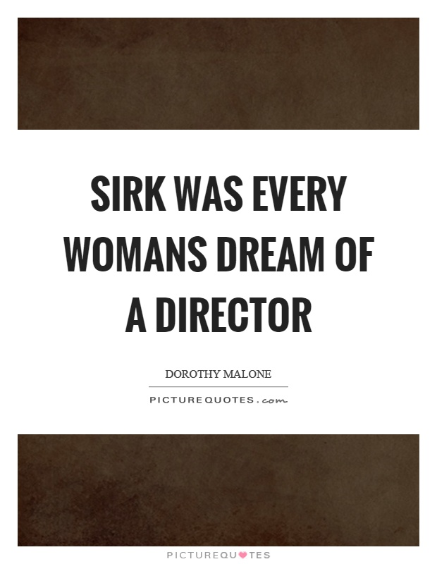 Sirk was every womans dream of a director Picture Quote #1
