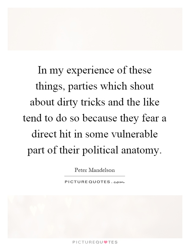 In my experience of these things, parties which shout about ...