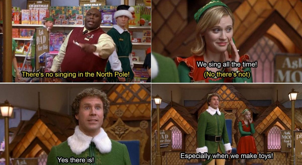 There's no singing in the North Pole. Yes there is! We sing all the time! No there's not. Especially when we make toys! Picture Quote #1