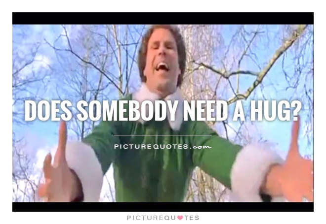 Does somebody need a hug? Picture Quote #1