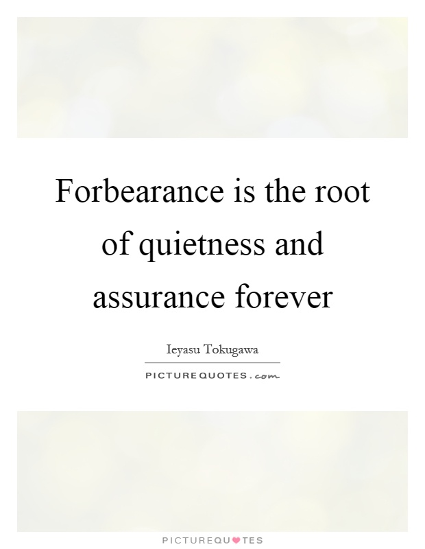 Forbearance is the root of quietness and assurance forever Picture Quote #1
