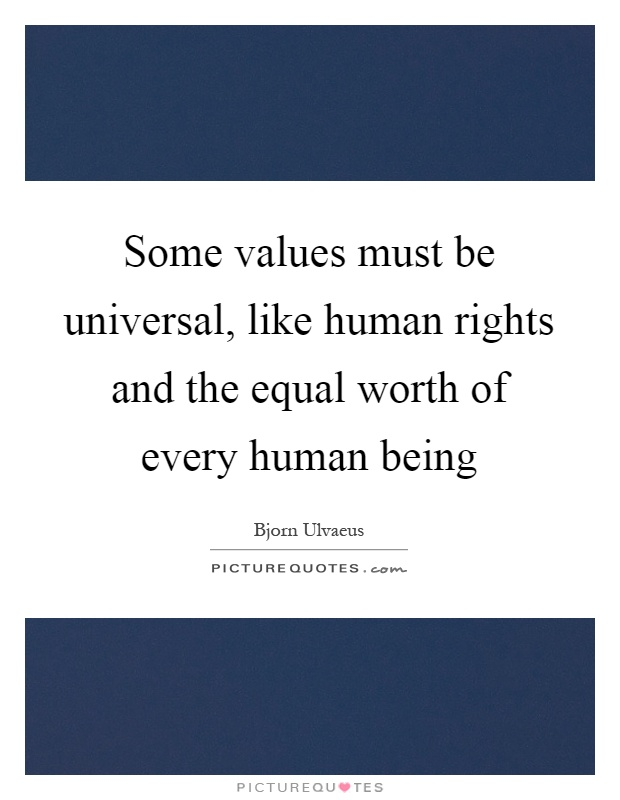 human rights must be universal The adoption of the universal declaration of human rights in 1948 was the  and all nations,' the universal  system of human rights--all must.
