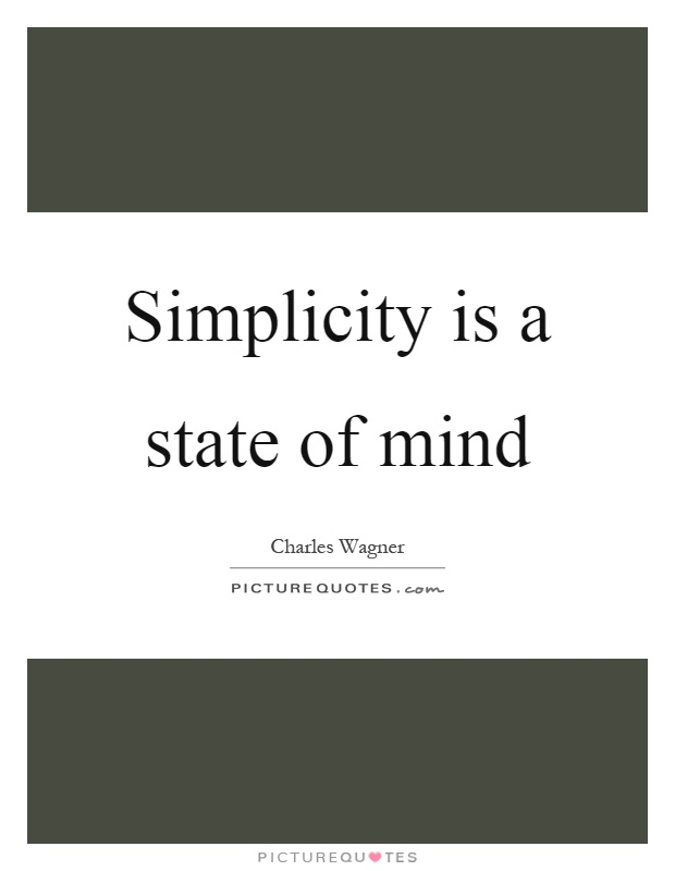 Simplicity is a state of mind Picture Quote #1