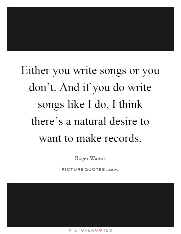 """how do i write a song """"which do you write first, the music or the words"""" this is the classic question that all songwriters get asked in my experience, there's no easy - or correct."""