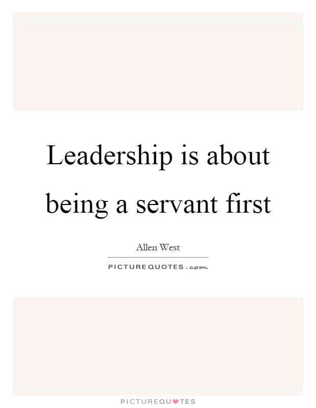 Leadership is about being a servant first Picture Quote #1
