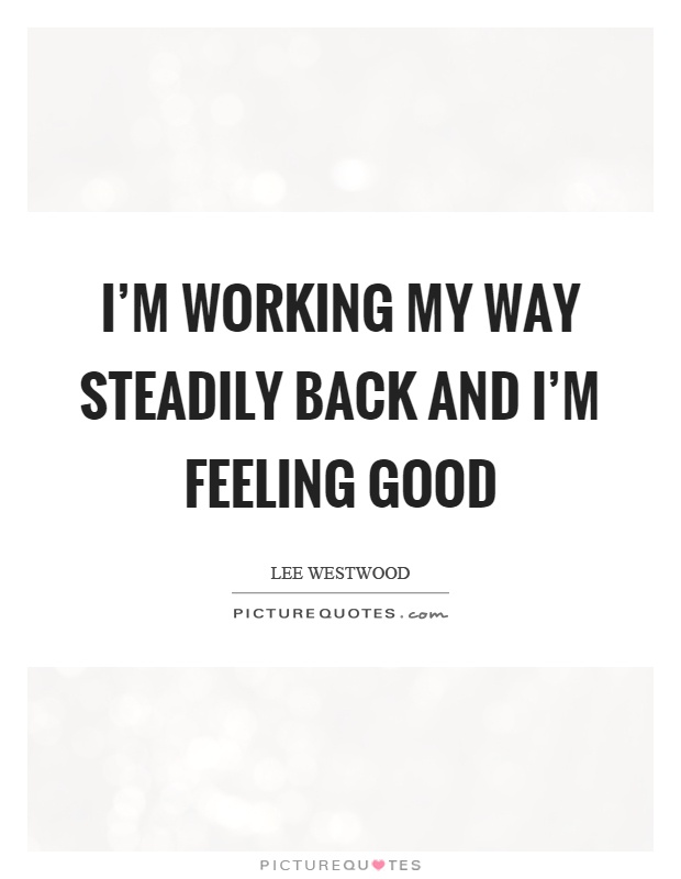 Feeling Good Quotes | Feel Good Quotes Feel Good Sayings Feel Good Picture Quotes Page 5