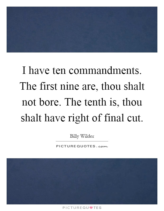 Ten Commandments Quotes: I Have Ten Commandments. The First Nine Are, Thou Shalt