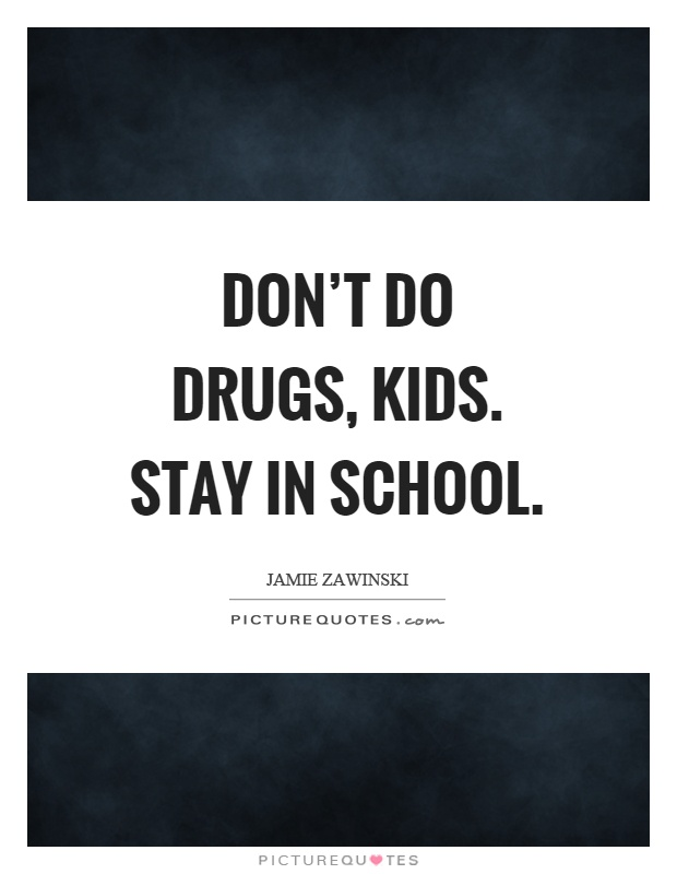 Don t do drugs quotes
