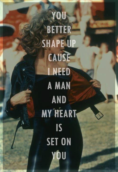 You better shape up 'cause I need a man, and my heart is set on you Picture Quote #1