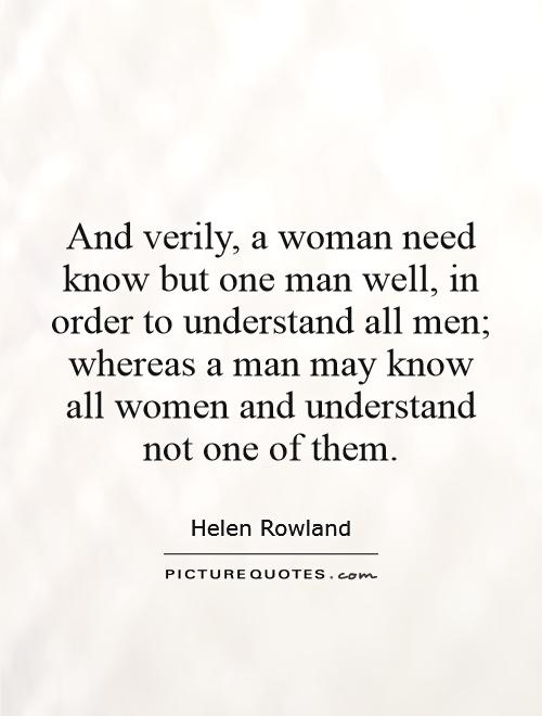And verily, a woman need know but one man well, in order to understand all men; whereas a man may know all women and understand not one of them Picture Quote #1