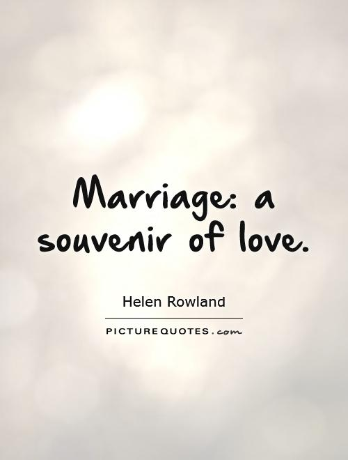 Marriage: a souvenir of love Picture Quote #1