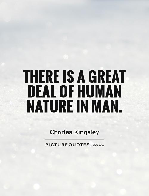 There is a great deal of human nature in man Picture Quote #1